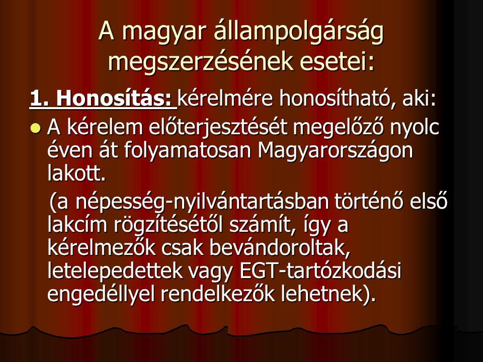 A magyar állampolgárság megszerzésének esetei: