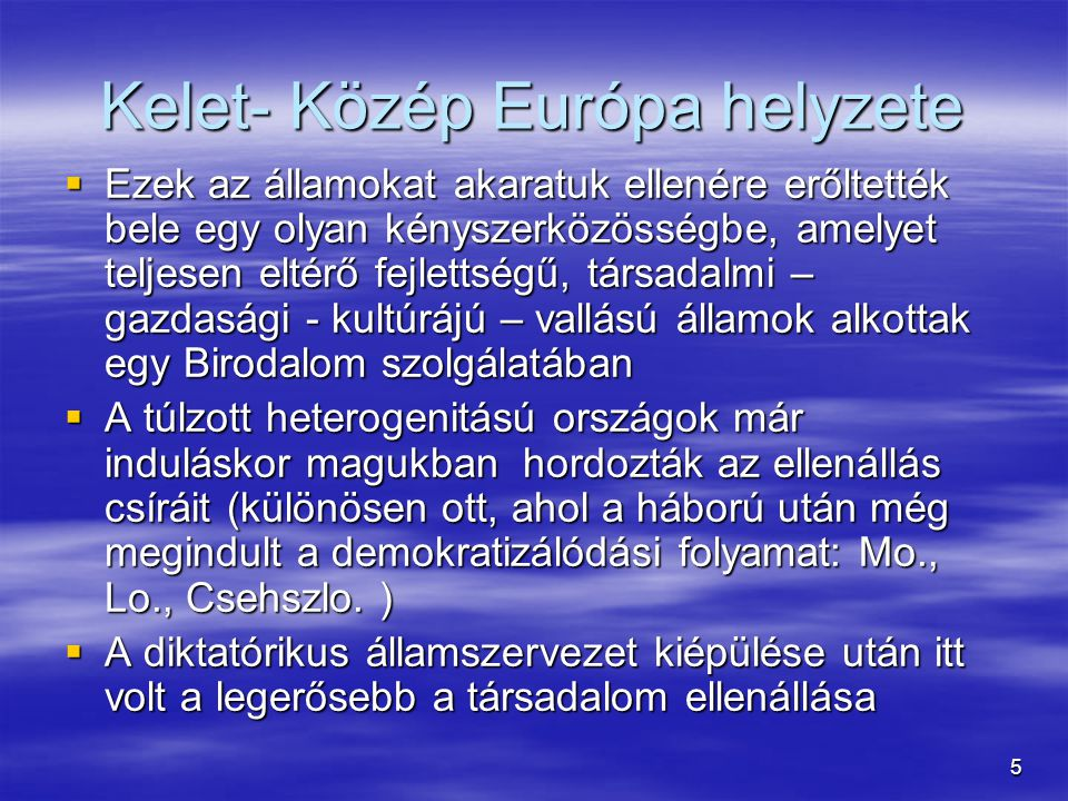 Kelet- Közép Európa helyzete