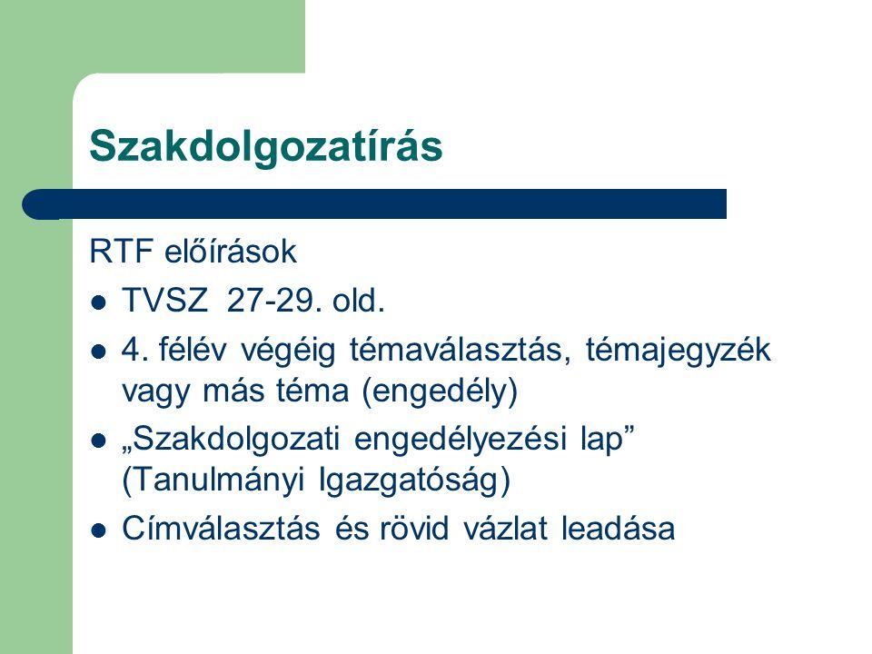 Szakdolgozatírás RTF előírások TVSZ 27-29. old.