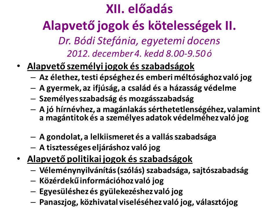 XII. előadás Alapvető jogok és kötelességek II. Dr