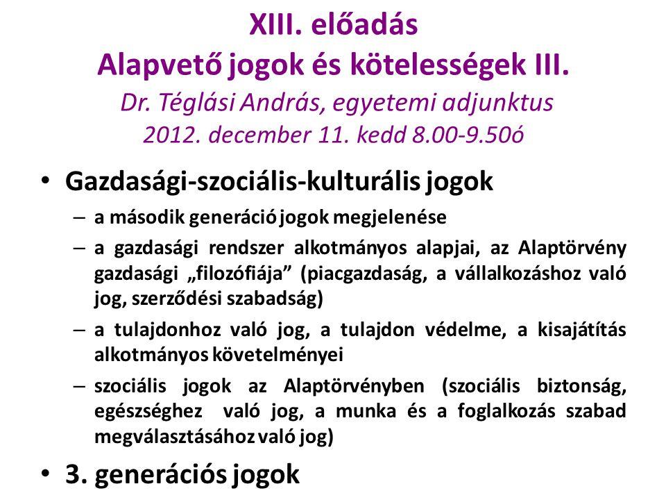 XIII. előadás Alapvető jogok és kötelességek III. Dr