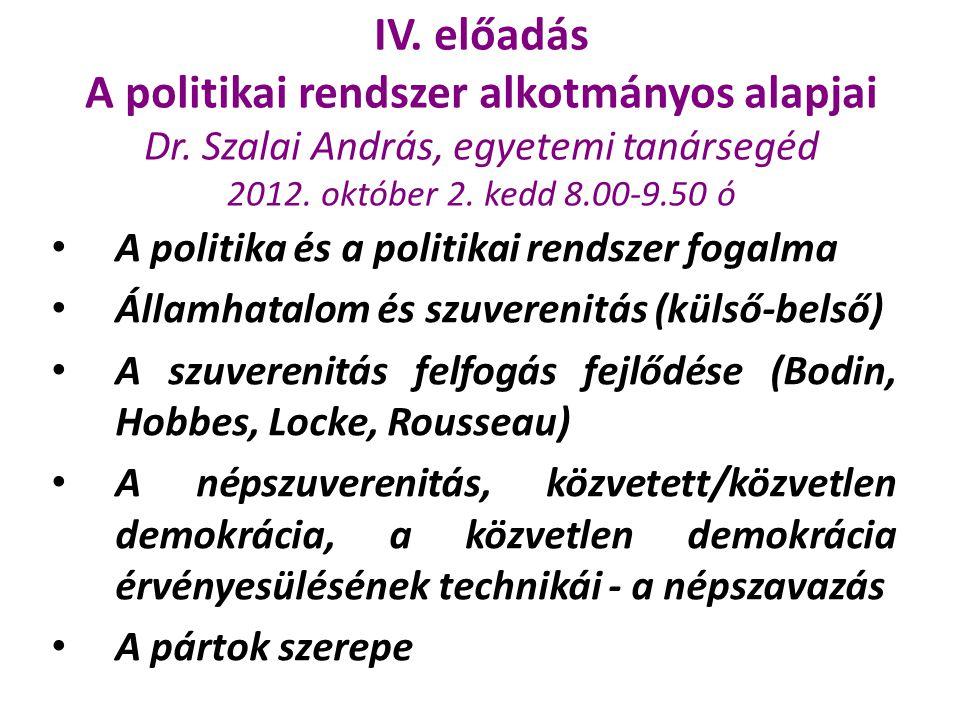 IV. előadás A politikai rendszer alkotmányos alapjai Dr