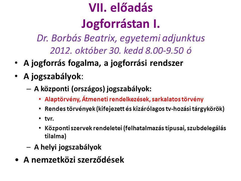 VII. előadás Jogforrástan I. Dr