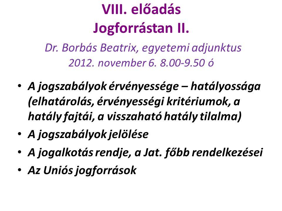 VIII. előadás Jogforrástan II. Dr
