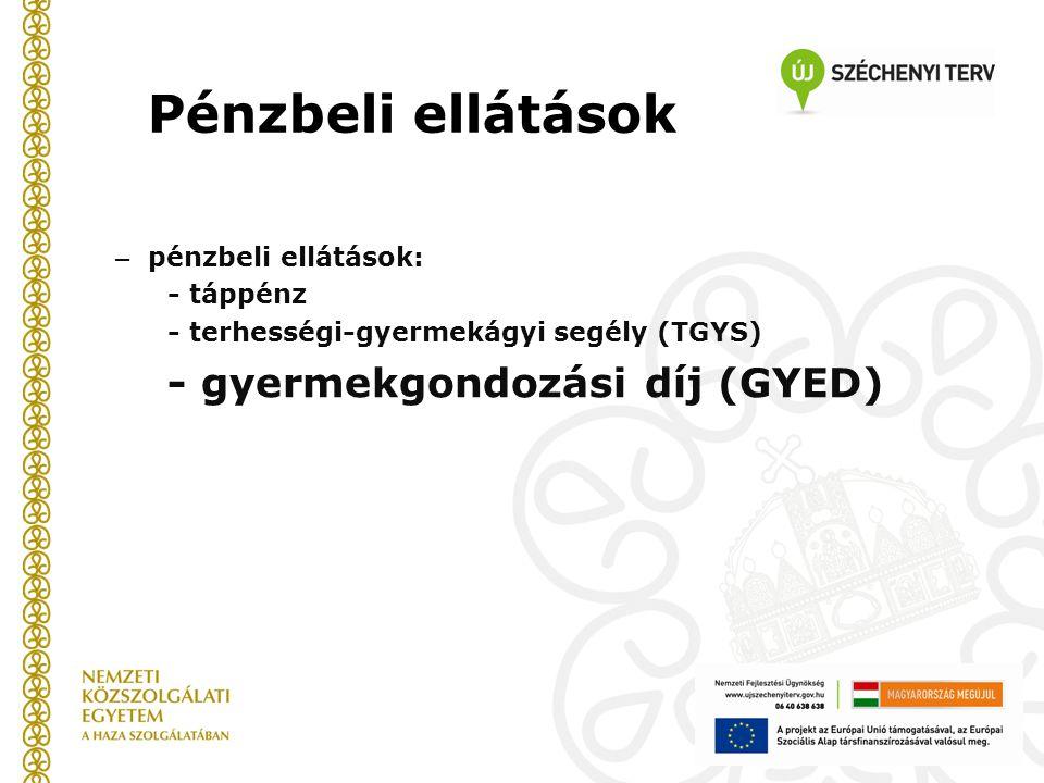 Pénzbeli ellátások - gyermekgondozási díj (GYED) pénzbeli ellátások: