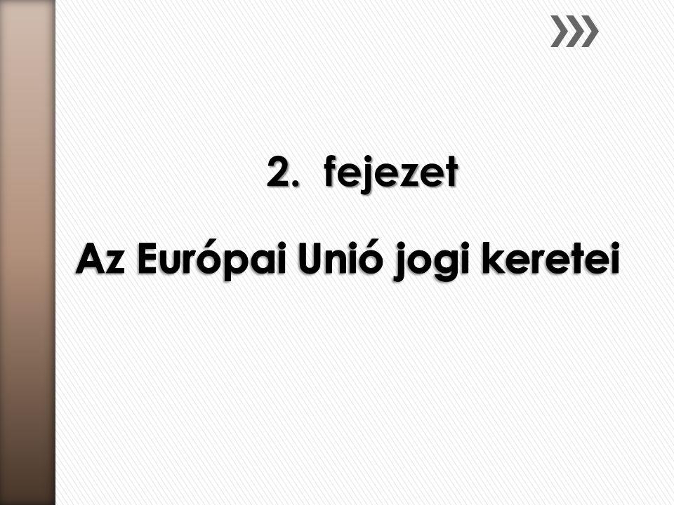 Az Európai Unió jogi keretei