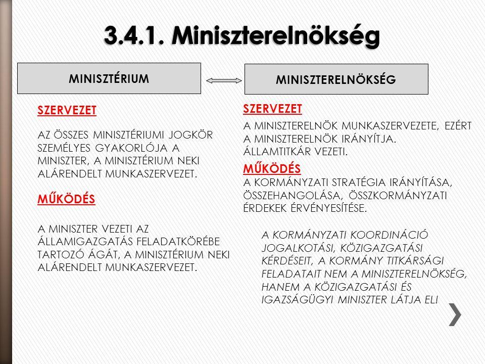 3.4.1. Miniszterelnökség Minisztérium Miniszterelnökség Szervezet