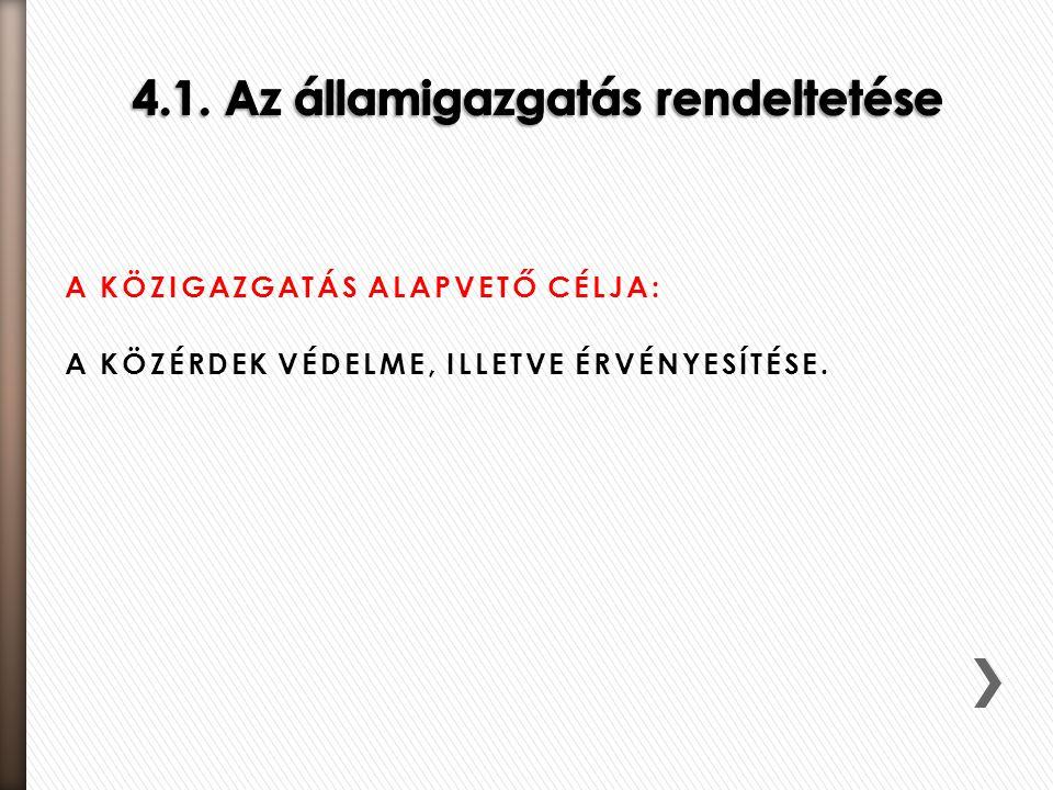 4.1. Az államigazgatás rendeltetése