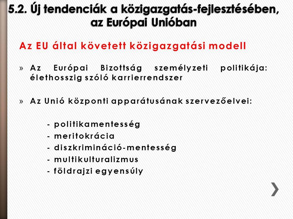 5.2. Új tendenciák a közigazgatás-fejlesztésében, az Európai Unióban