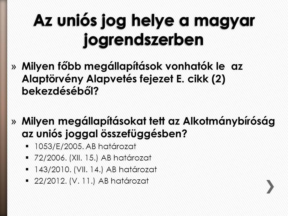 Az uniós jog helye a magyar jogrendszerben