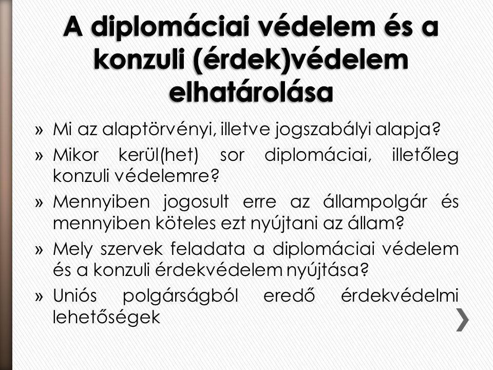A diplomáciai védelem és a konzuli (érdek)védelem elhatárolása