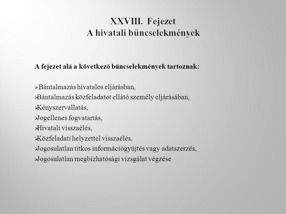 XXVIII. Fejezet A hivatali bűncselekmények