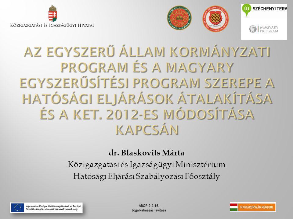 Az egyszerű állam kormányzati program és a magyary Egyszerűsítési program szerepe a hatósági eljárások átalakítása és a ket. 2012-es módosítása kapcsán