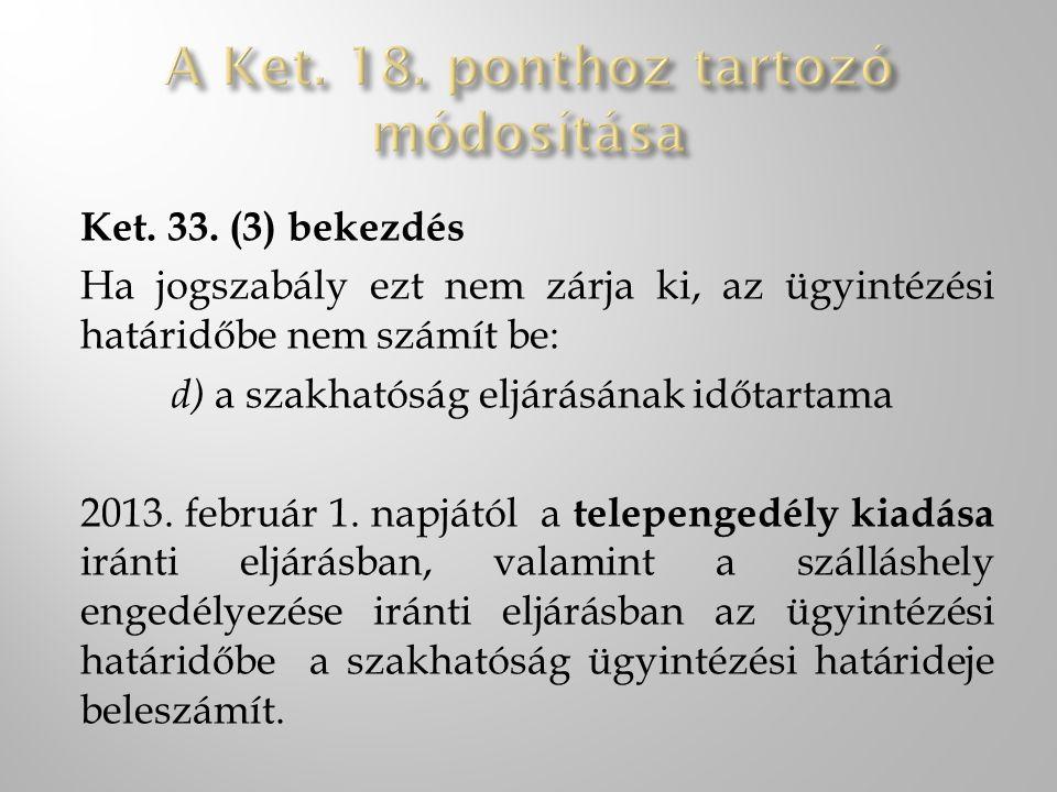 A Ket. 18. ponthoz tartozó módosítása