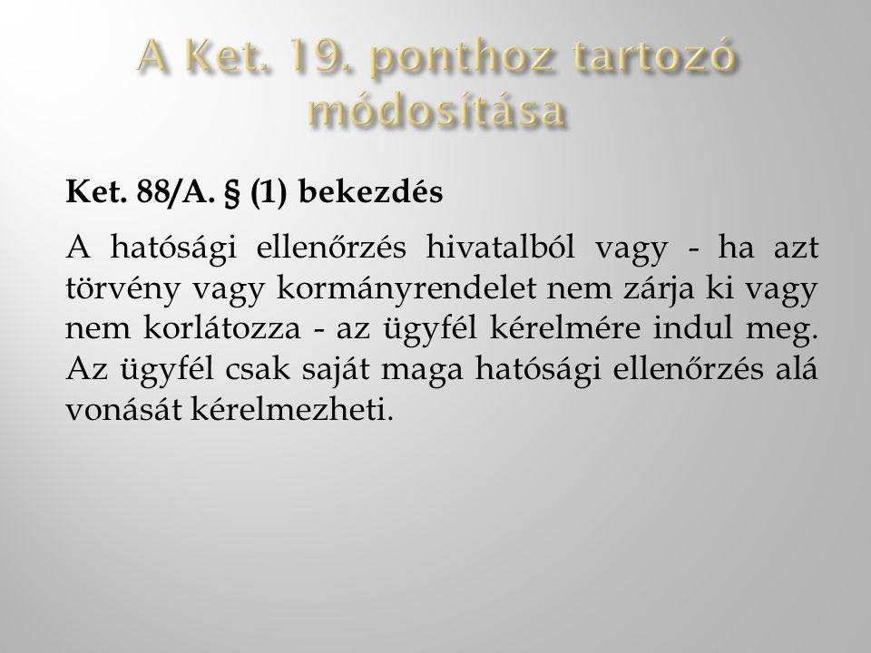 A Ket. 19. ponthoz tartozó módosítása