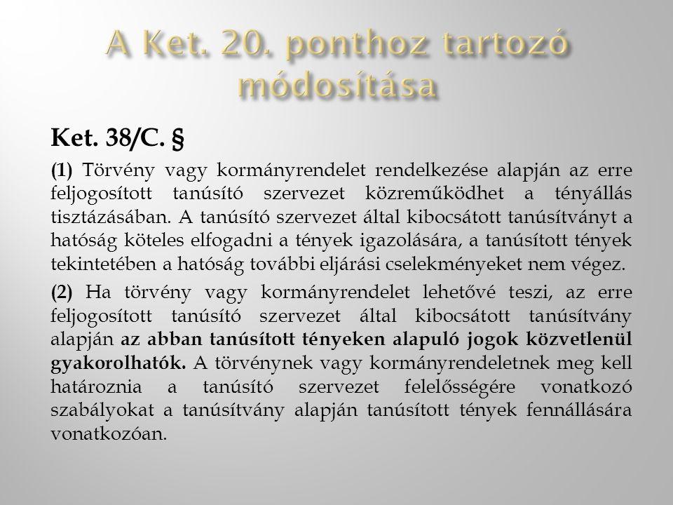 A Ket. 20. ponthoz tartozó módosítása