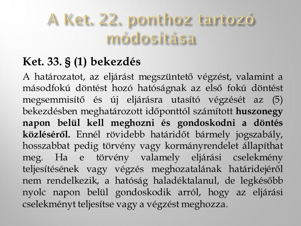 A Ket. 22. ponthoz tartozó módosítása