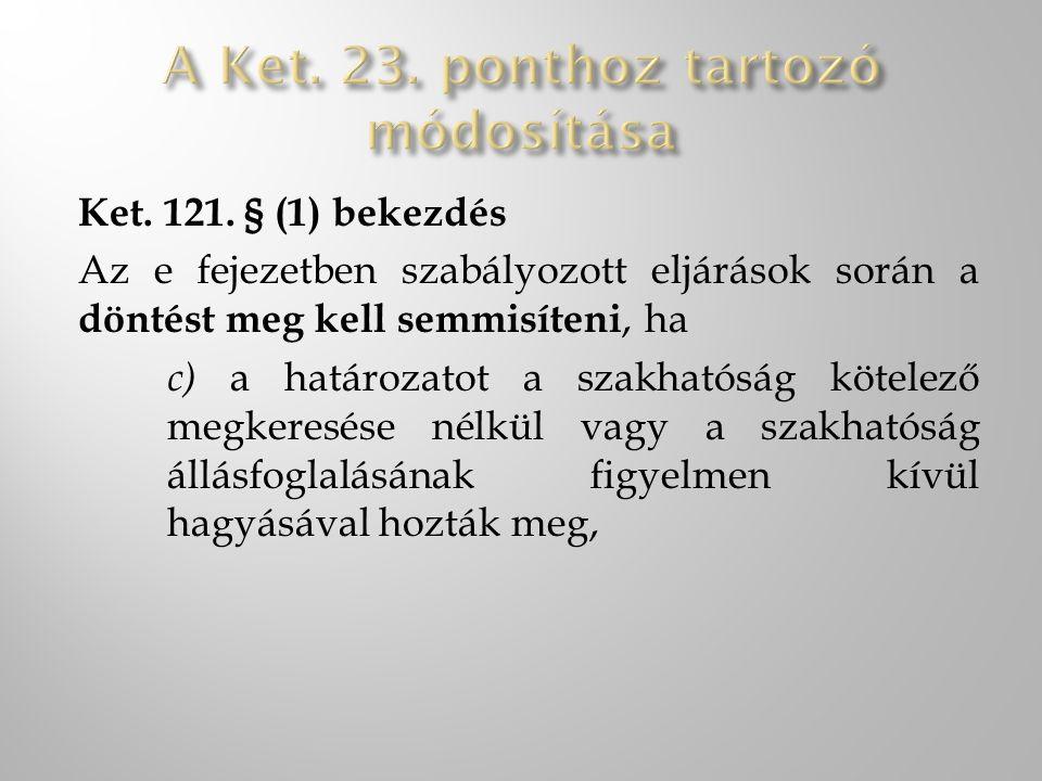 A Ket. 23. ponthoz tartozó módosítása