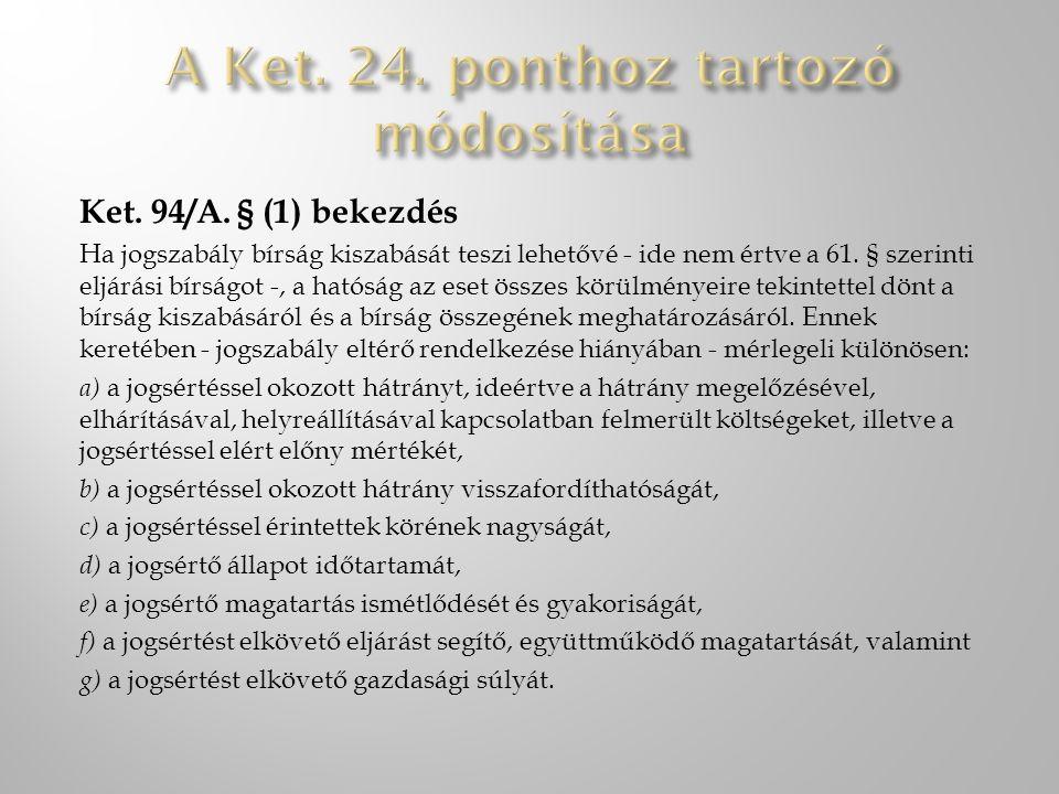A Ket. 24. ponthoz tartozó módosítása