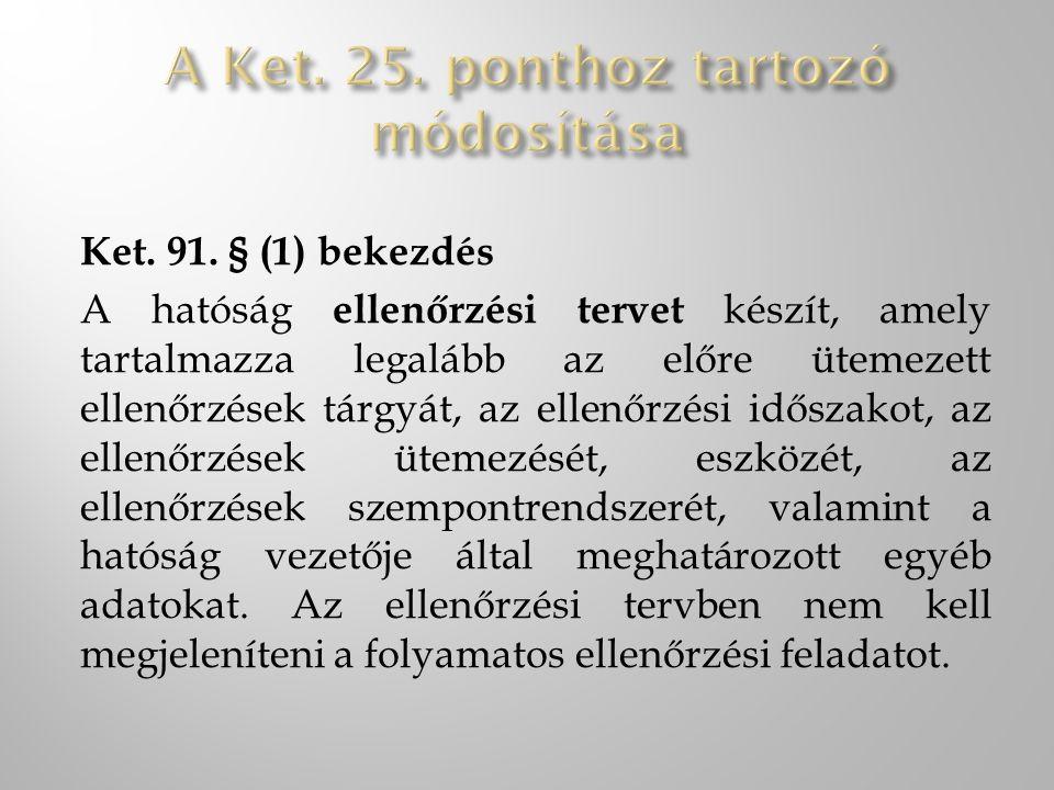 A Ket. 25. ponthoz tartozó módosítása
