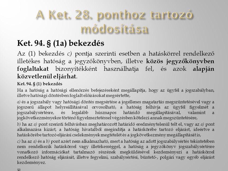 A Ket. 28. ponthoz tartozó módosítása