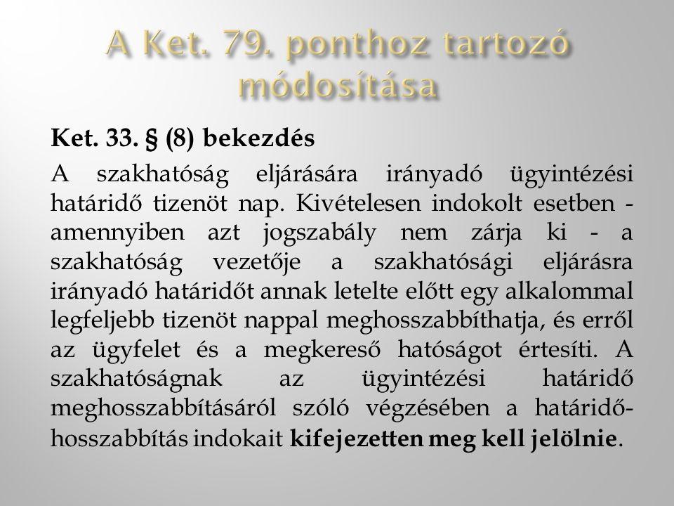 A Ket. 79. ponthoz tartozó módosítása