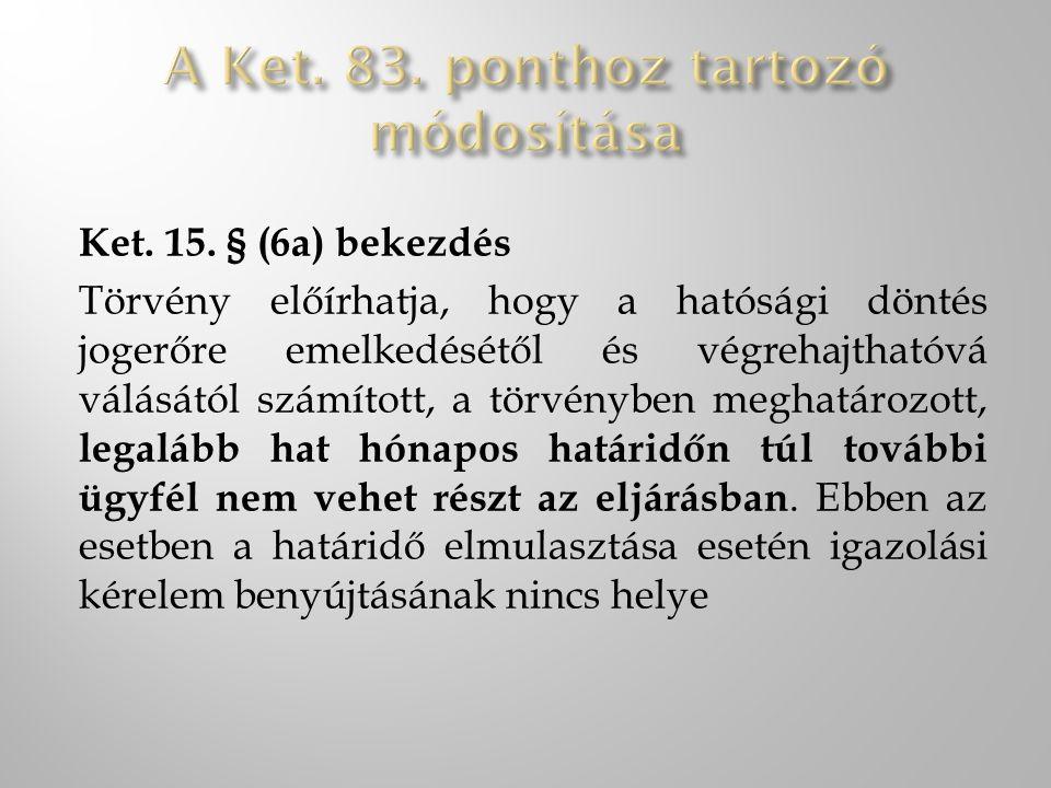 A Ket. 83. ponthoz tartozó módosítása
