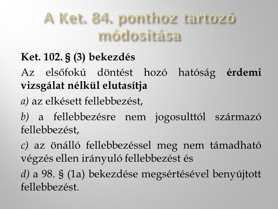 A Ket. 84. ponthoz tartozó módosítása