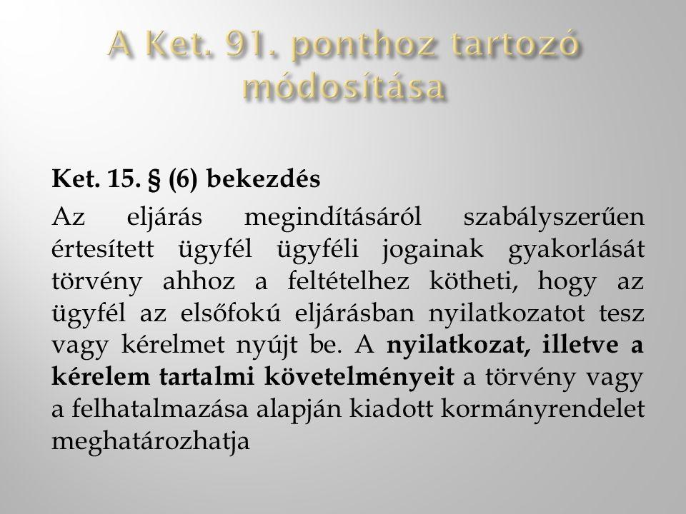A Ket. 91. ponthoz tartozó módosítása