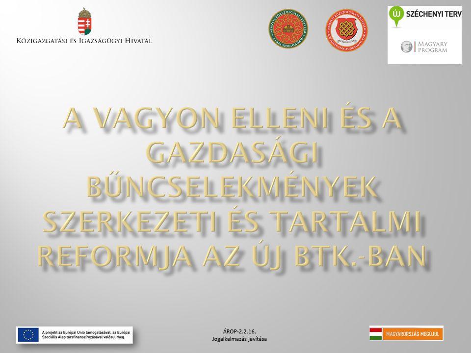 A vagyon elleni és a gazdasági bűncselekmények szerkezeti és tartalmi reformja az új BTK.-ban
