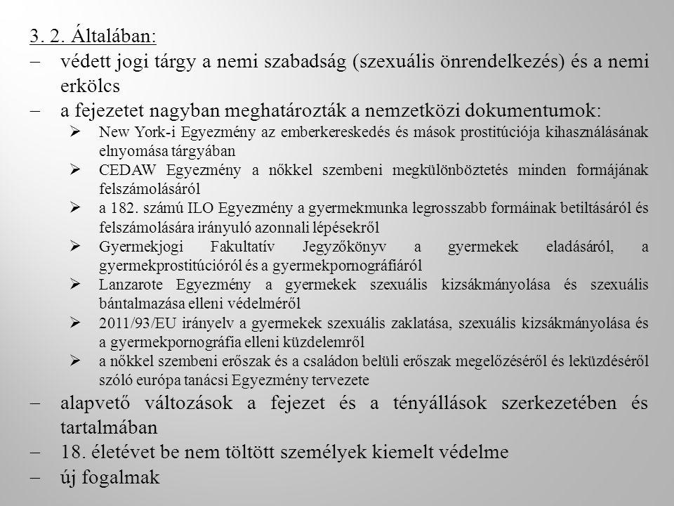 a fejezetet nagyban meghatározták a nemzetközi dokumentumok: