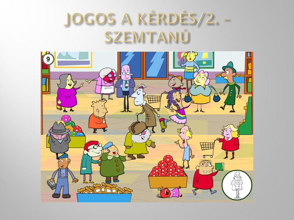JOGOS A KÉRDÉS/2. – SZEMTANÚ