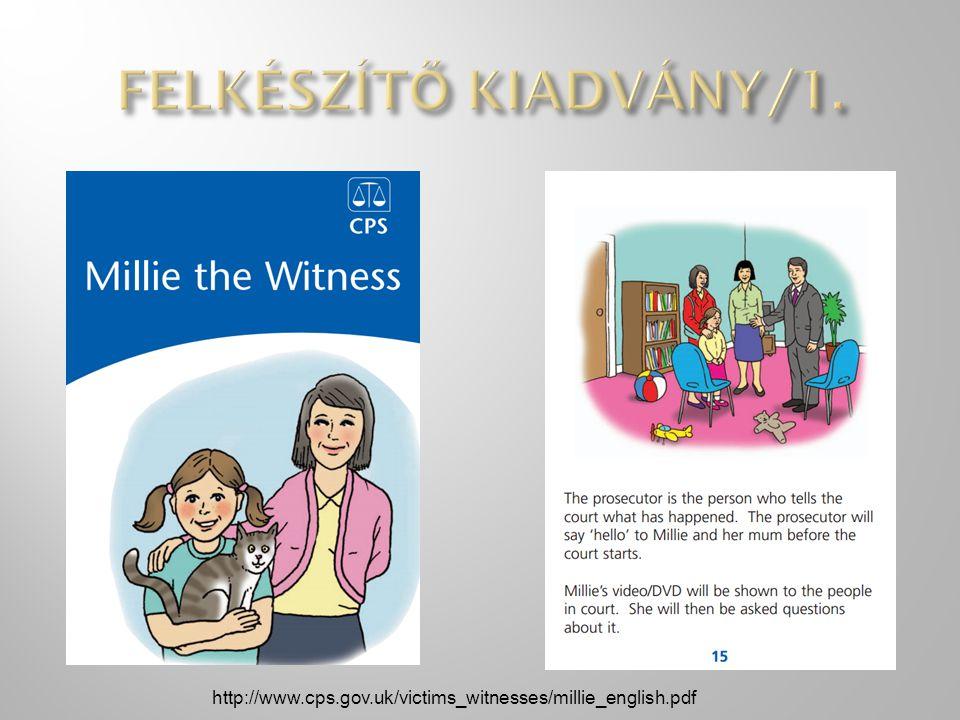 FELKÉSZÍTŐ KIADVÁNY/1. http://www.cps.gov.uk/victims_witnesses/millie_english.pdf