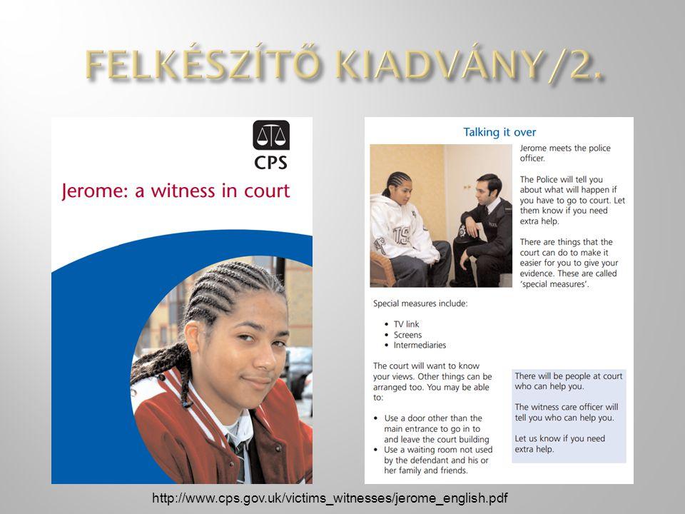 FELKÉSZÍTŐ KIADVÁNY/2. http://www.cps.gov.uk/victims_witnesses/jerome_english.pdf
