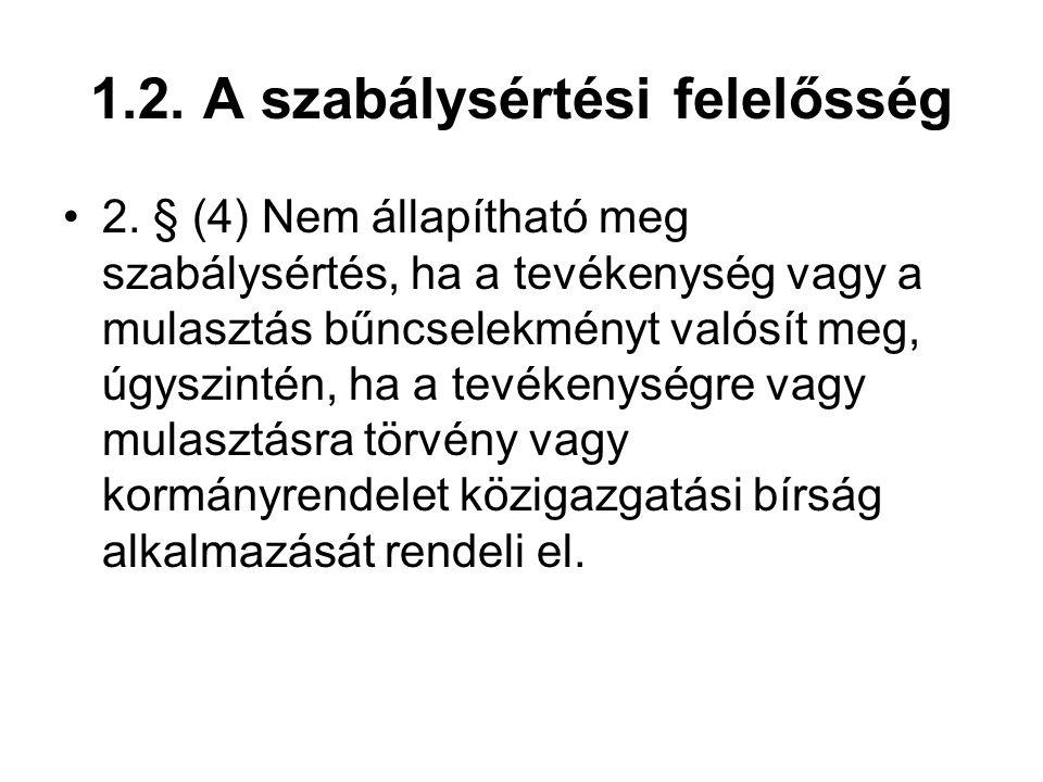 1.2. A szabálysértési felelősség