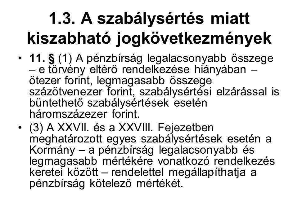 1.3. A szabálysértés miatt kiszabható jogkövetkezmények