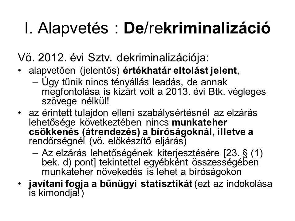 I. Alapvetés : De/rekriminalizáció