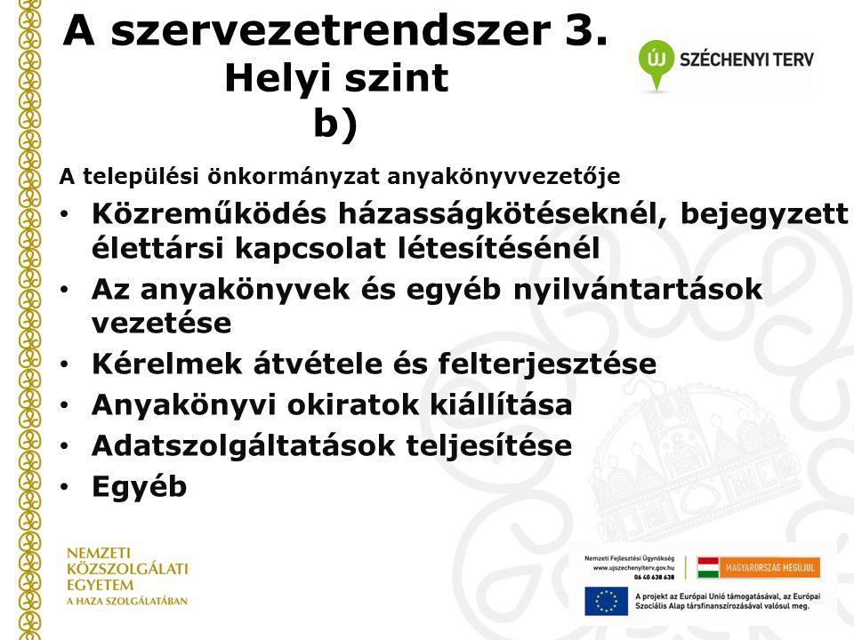 A szervezetrendszer 3. Helyi szint b)