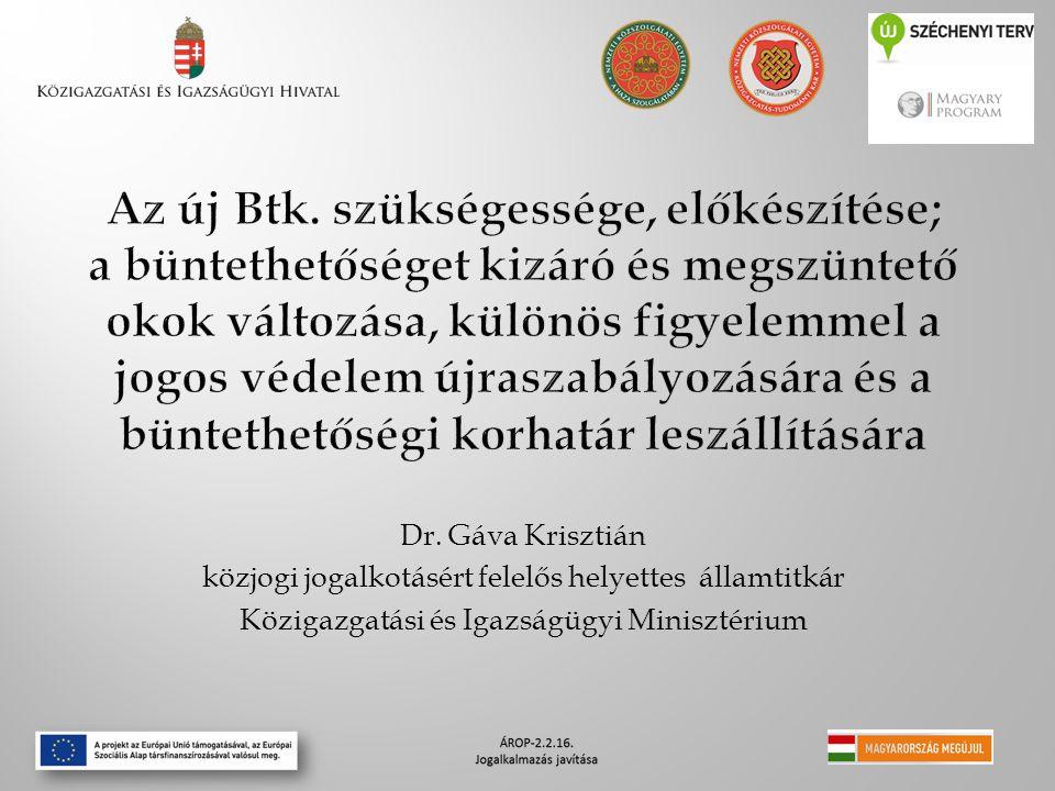 Az új Btk. szükségessége, előkészítése; a büntethetőséget kizáró és megszüntető okok változása, különös figyelemmel a jogos védelem újraszabályozására és a büntethetőségi korhatár leszállítására