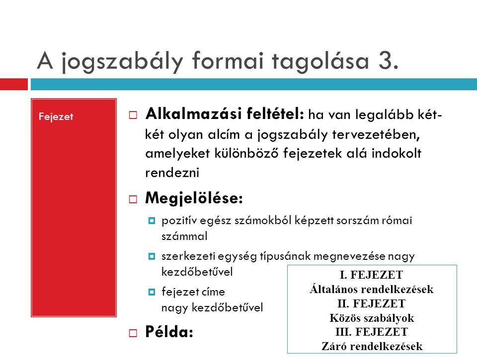 A jogszabály formai tagolása 3.