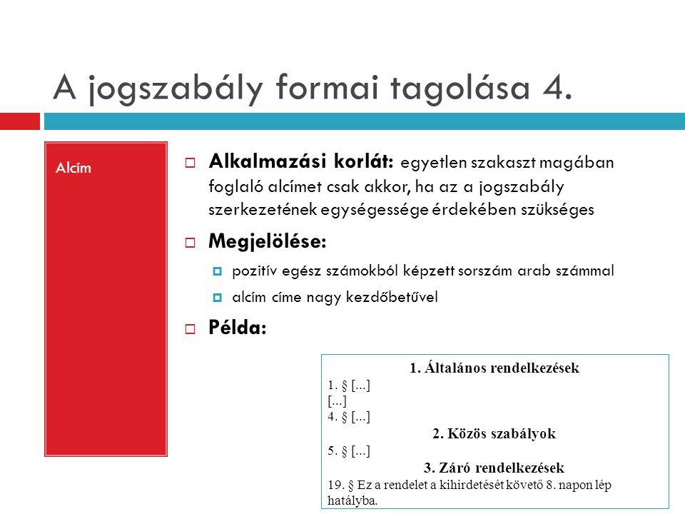 A jogszabály formai tagolása 4.