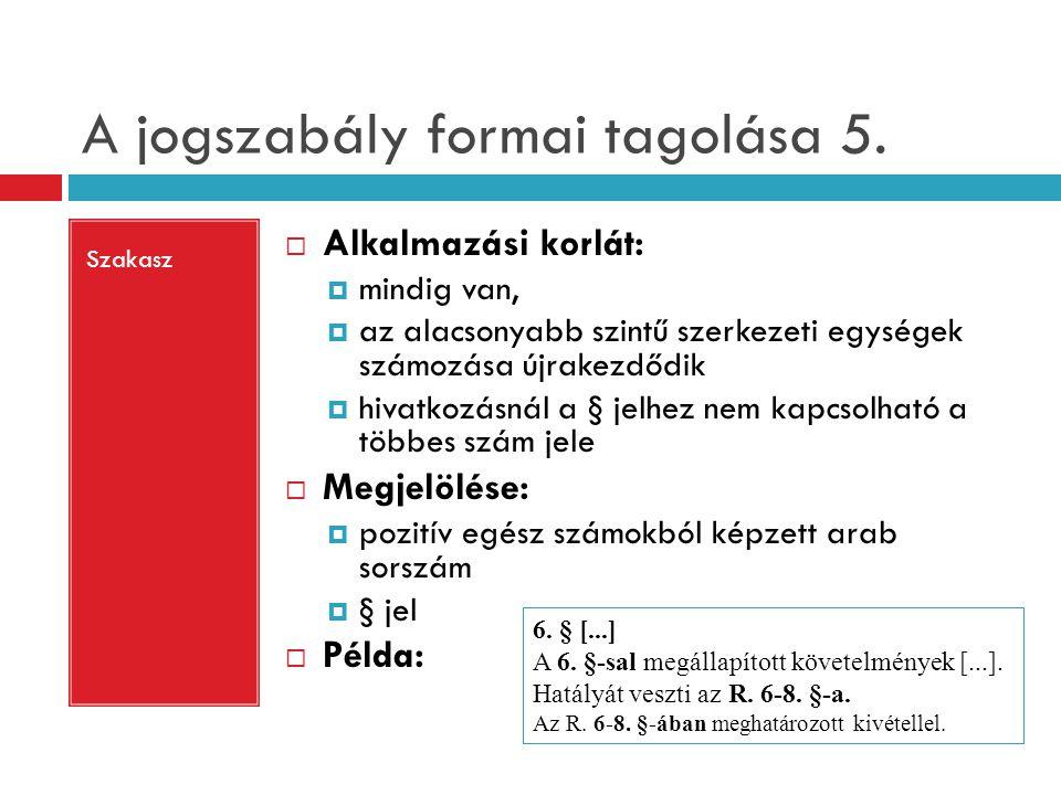 A jogszabály formai tagolása 5.