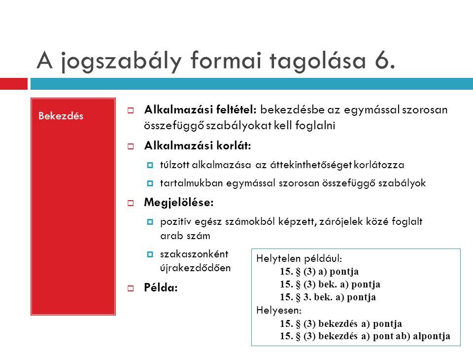A jogszabály formai tagolása 6.
