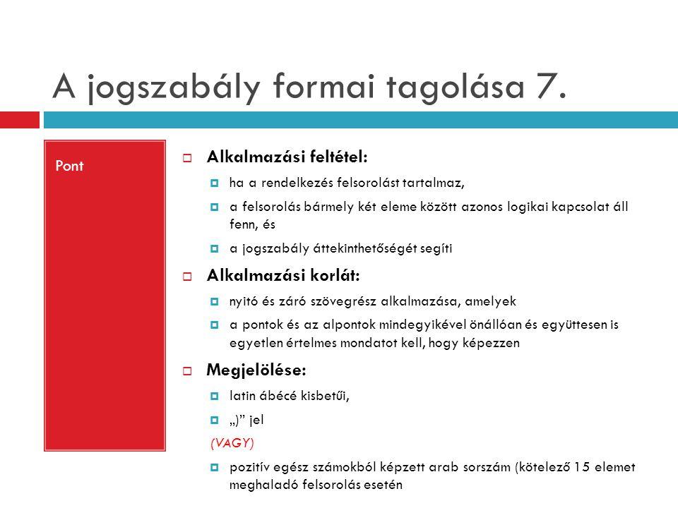 A jogszabály formai tagolása 7.