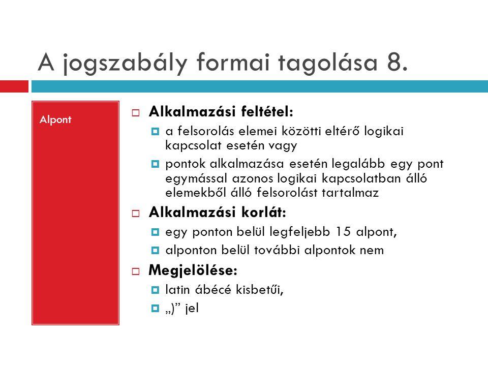 A jogszabály formai tagolása 8.