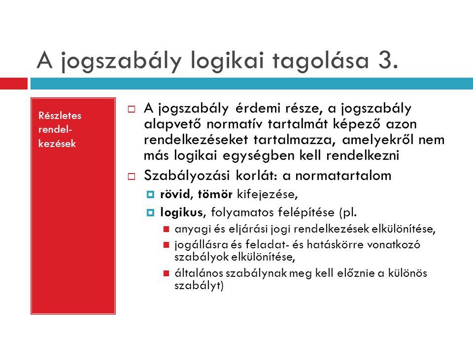 A jogszabály logikai tagolása 3.