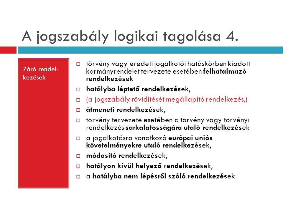 A jogszabály logikai tagolása 4.