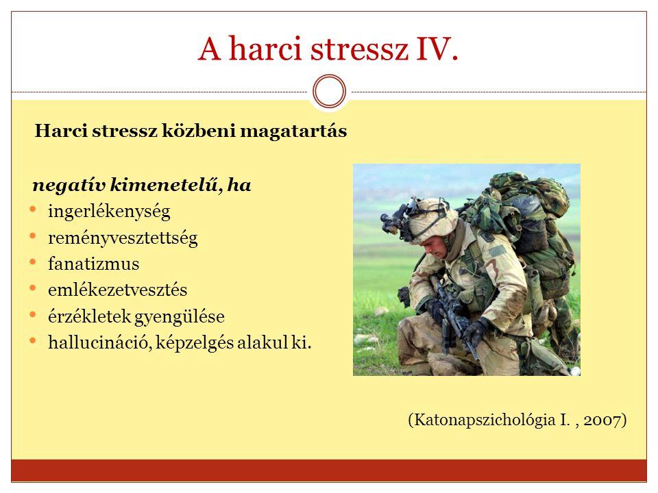 A harci stressz IV. Harci stressz közbeni magatartás