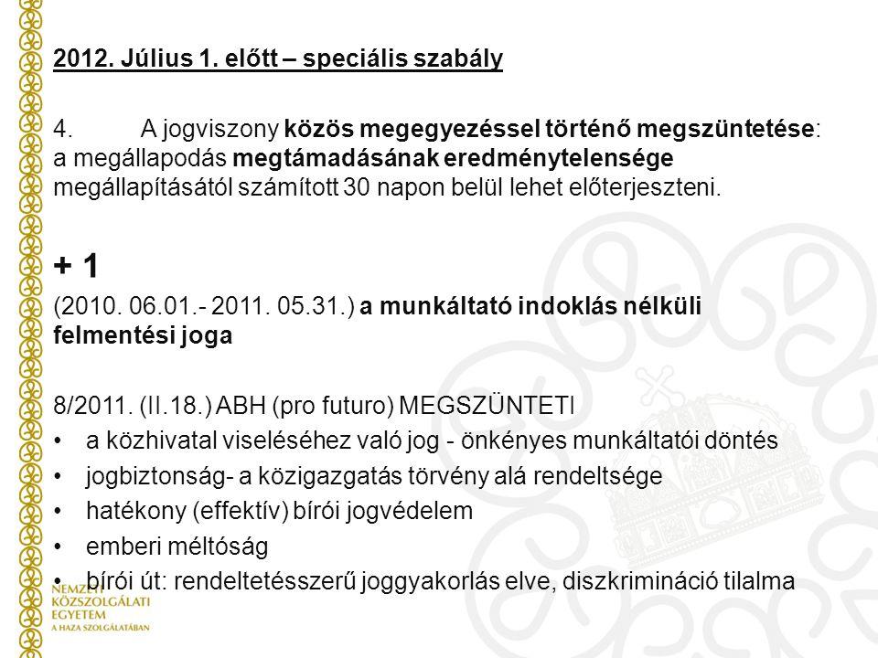 + 1 2012. Július 1. előtt – speciális szabály