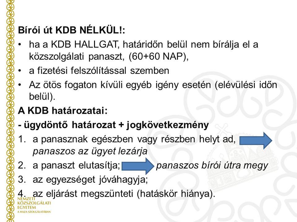 Bírói út KDB NÉLKÜL!: ha a KDB HALLGAT, határidőn belül nem bírálja el a közszolgálati panaszt, (60+60 NAP),